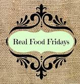 Real Food Fridays